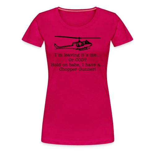 Call Of Duty Quote T-shirt Womens I'm Leaving it's.... - Women's Premium T-Shirt