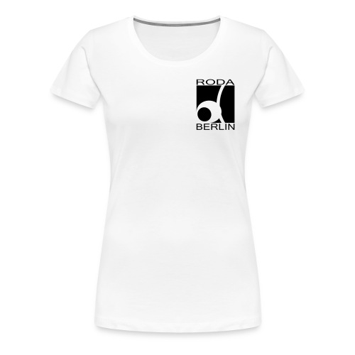 RODABERLIN T-Shirt Woman - Frauen Premium T-Shirt