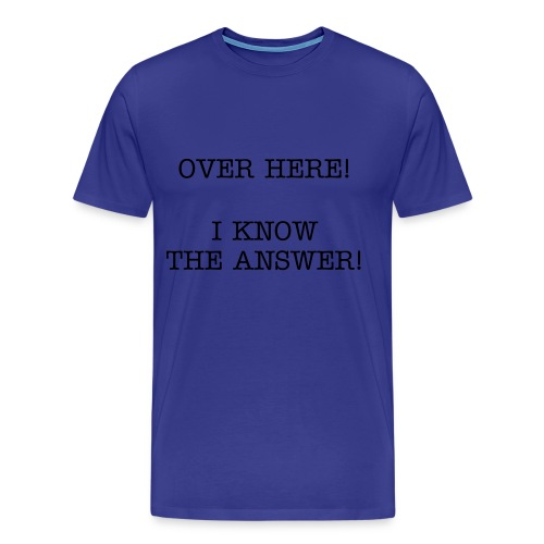 I Know The Answer - Men's Premium T-Shirt