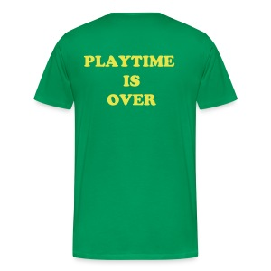PLAYTIME IS OVER - Men's Premium T-Shirt