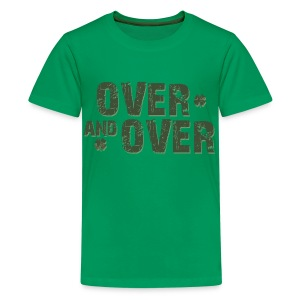 Over & Over - Teenage Premium T-Shirt