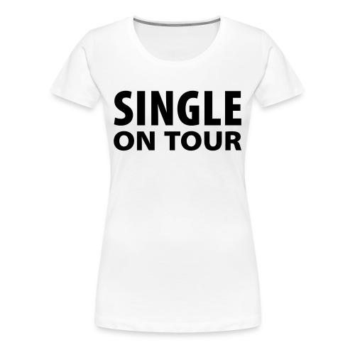 singel on tour - Premium T-skjorte for kvinner