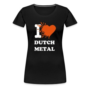 I love dutch metal - Women's Premium T-Shirt