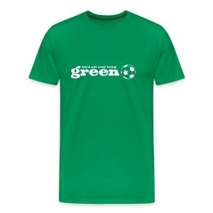Life's Not Easy Being Green - Men's Premium T-Shirt