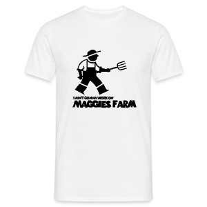 Maggie's Farm - Men's T-Shirt