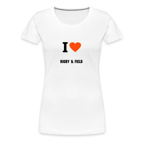I LOVE RIGBY & FIELD - Women's Premium T-Shirt