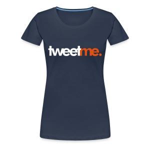 tweet me.  - Vrouwen Premium T-shirt