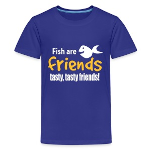 Fish are friends - tasty friends! - Premium T-skjorte for tenåringer