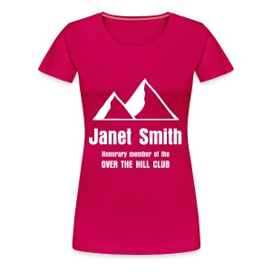 Over the Hill Club - enter own name - Women's Premium T-Shirt