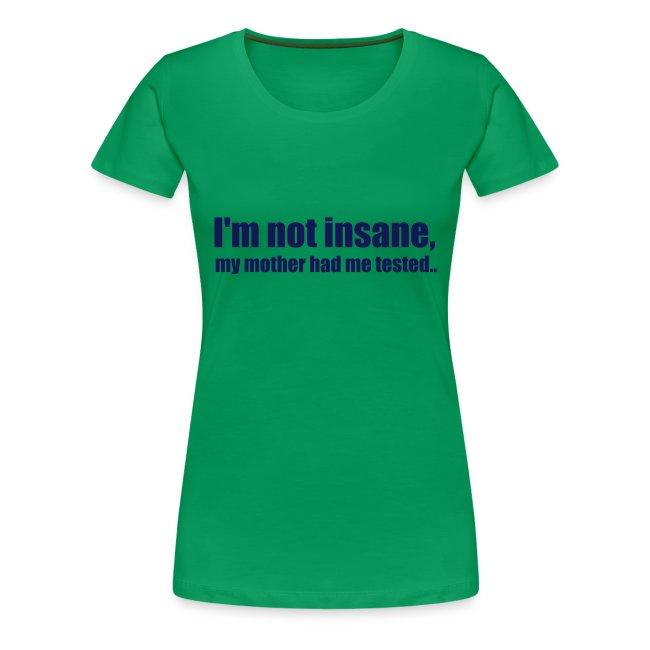 I'm not insane (dames)
