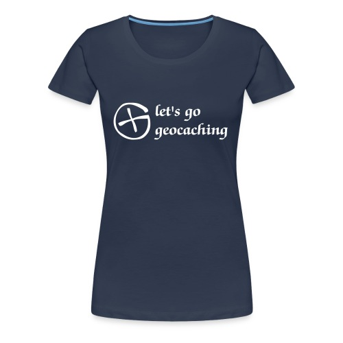 Let's go Geocaching - Women's Premium T-Shirt