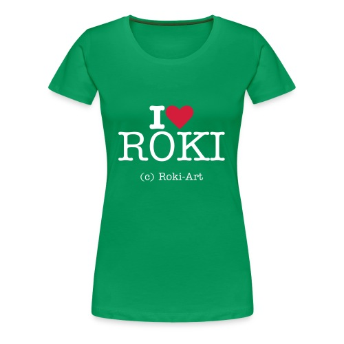 Damen-Shirt I love ROKI - Frauen Premium T-Shirt