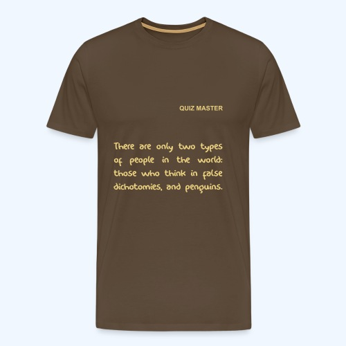 Two types of people in this world in Brown - Men's Premium T-Shirt