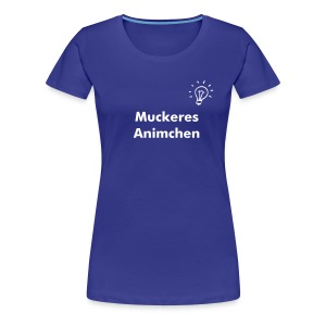 Muckeres Animchen-Shirt - Frauen Premium T-Shirt