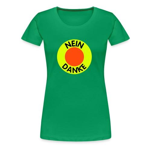 Nein Danke! - Frauen Premium T-Shirt