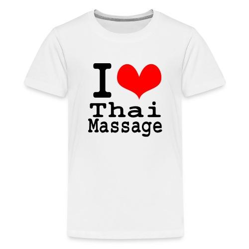 I love Thai massage - Teenage Premium T-Shirt