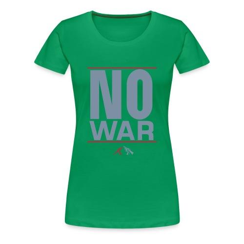 NO WAR - T-shirt Premium Femme