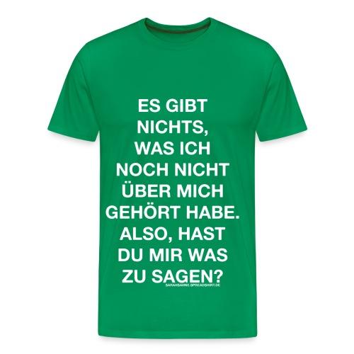 Hast du mir was zu sagen? - Männer Premium T-Shirt