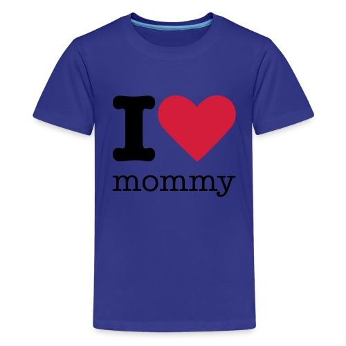 I Love Mommy - Teenager Premium T-shirt