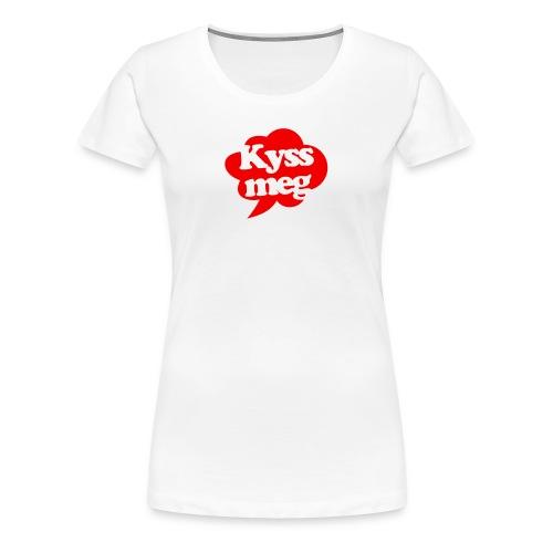 Kyss meg! - Premium T-skjorte for kvinner