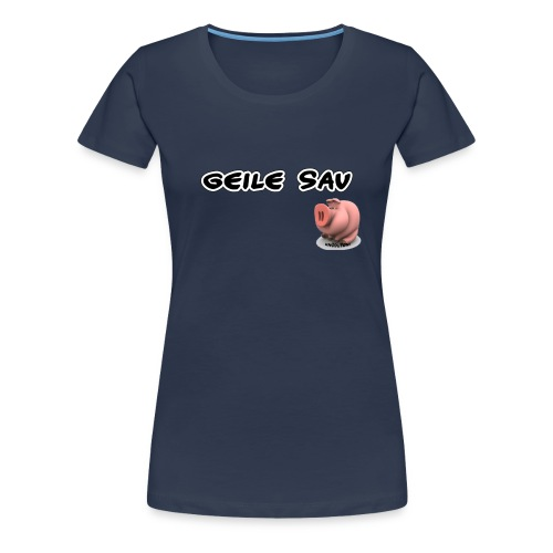 Geile Sau - Frauen Premium T-Shirt