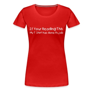 If Your Reading This, Female - Women's Premium T-Shirt