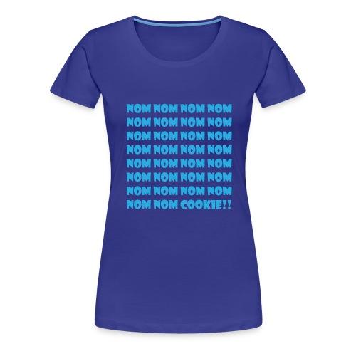 Nom nom COOKIE !  - Premium-T-shirt dam