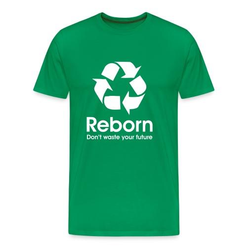 Reborn - Don't waste your future - Männer Premium T-Shirt