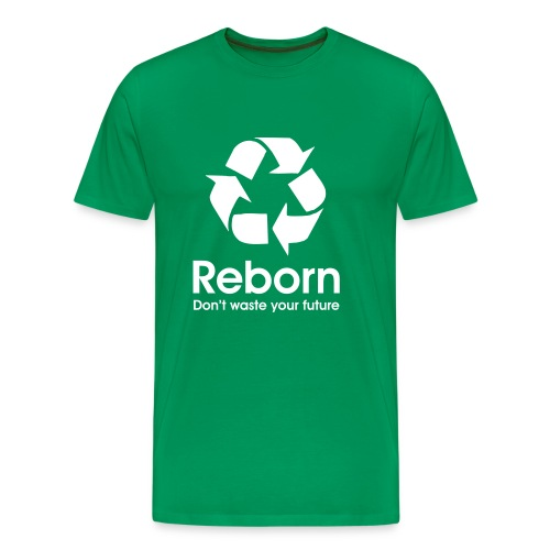 Reborn - Don't waste your future - Männer Premium T-Shirt