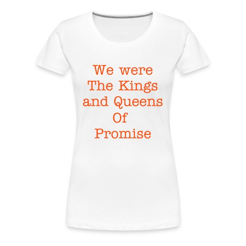 Kings and Queen - Women's Premium T-Shirt