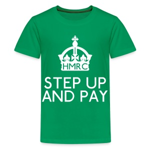 Step Up and Pay - Teenage Premium T-Shirt