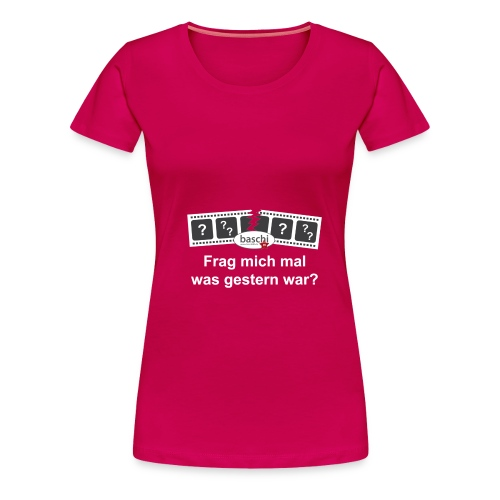 Frauen Girlieshirt mit Frag mich mal was gestern war? - Frauen Premium T-Shirt