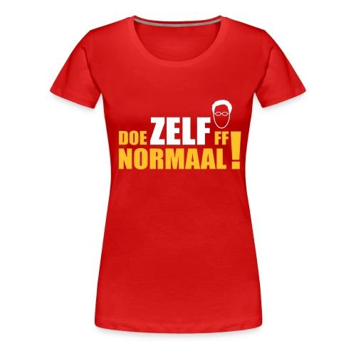 Doe ZELF ff normaal! - women's - DARK RED - Vrouwen Premium T-shirt