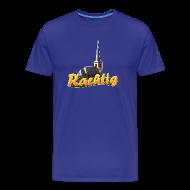 T-Shirts ~ Männer Premium T-Shirt ~ Rachtig Klassisch