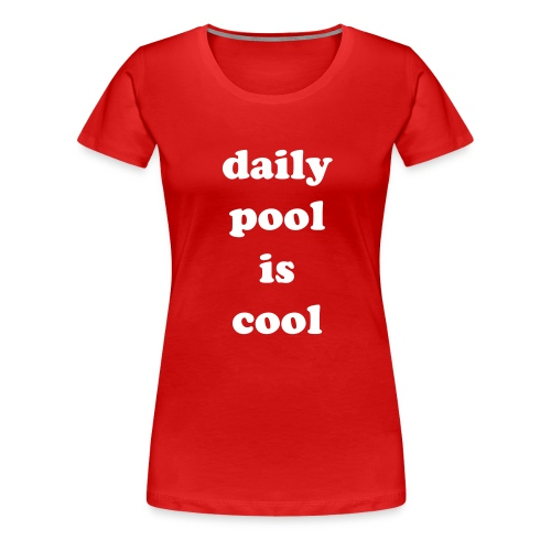 Poolshirt - Frauen Premium T-Shirt