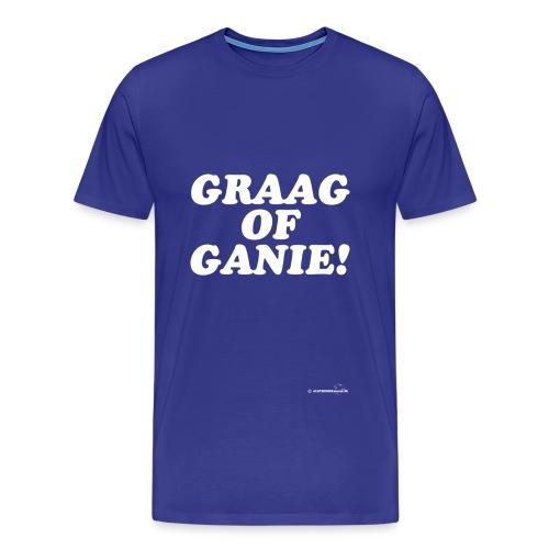 Graag of Ganie! (witte opdruk) - Mannen Premium T-shirt