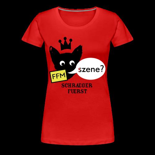girlieshirt, FFM, szene? - Frauen Premium T-Shirt