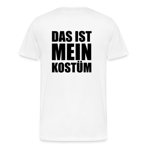 Das ist Mein Kostüm - Männer Premium T-Shirt