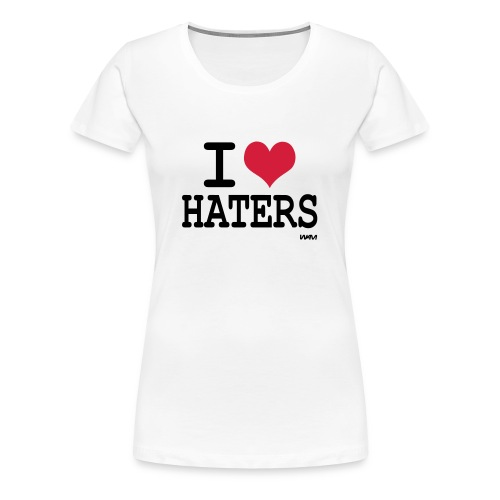 I love haters wit dames - Vrouwen Premium T-shirt