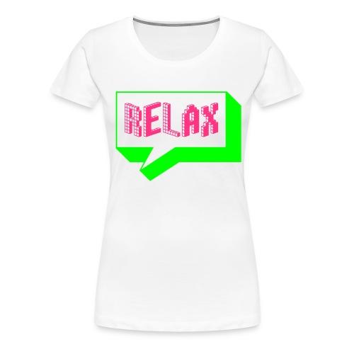 Frauen Premium T-Shirt - Sprechblase *RELAX*