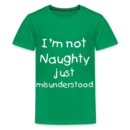 I'm not naughty Kids T-Shirt - Teenage Premium T-Shirt