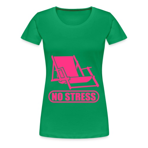 No Stress - T-shirt Premium Femme