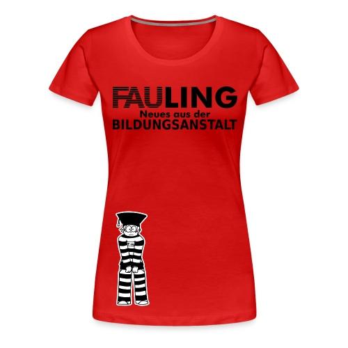 FAUling - Frauen Premium T-Shirt