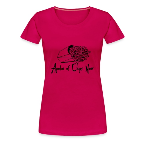 A poke of Chips Now - Women's Premium T-Shirt