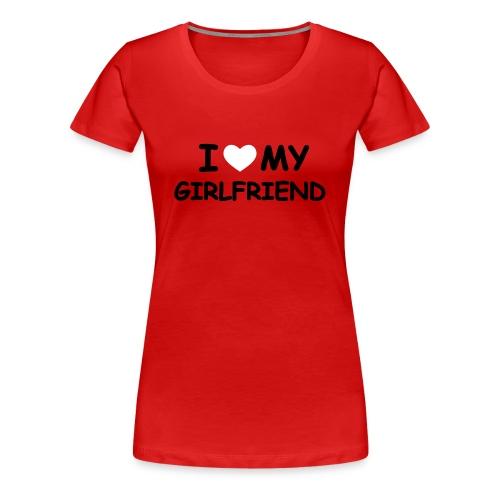 Girlfriend - T-shirt Premium Femme