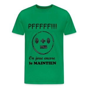 Pffff, on joue encore le maintien - T-shirt Premium Homme