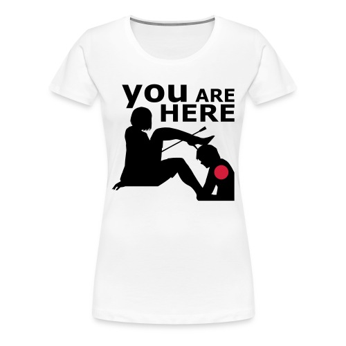 YOU ARE HERE - Frauen Premium T-Shirt
