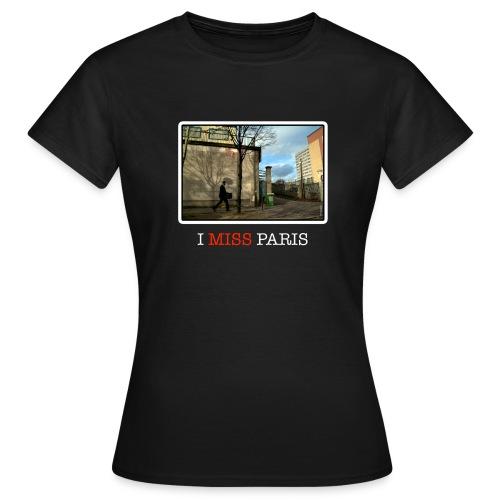 I miss Paris - Women's T-Shirt