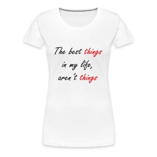 Best things - Camiseta premium mujer