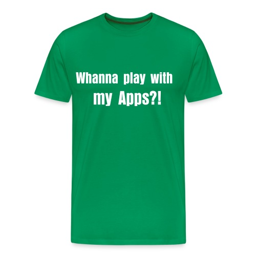 Whanna play with my apps?! - Mannen Premium T-shirt